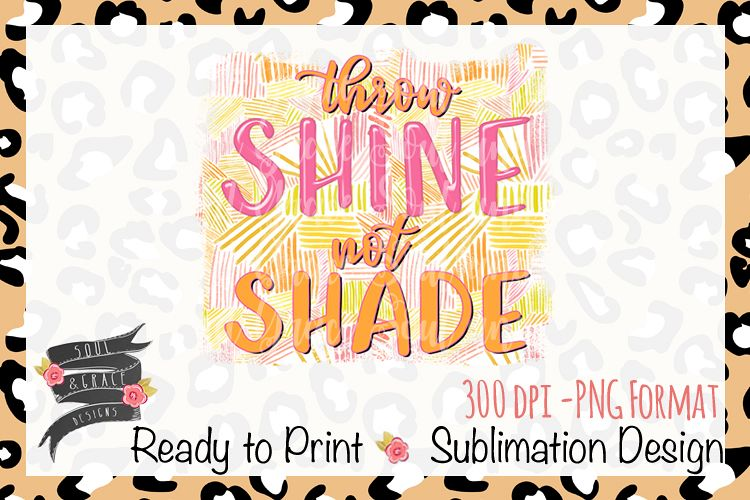 Throw Shine Not Shade INSTANT DOWNLOAD example image 1