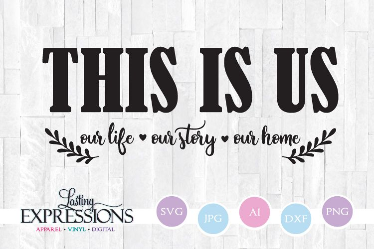 This is us Life Story Home // SVG Quote example image 1