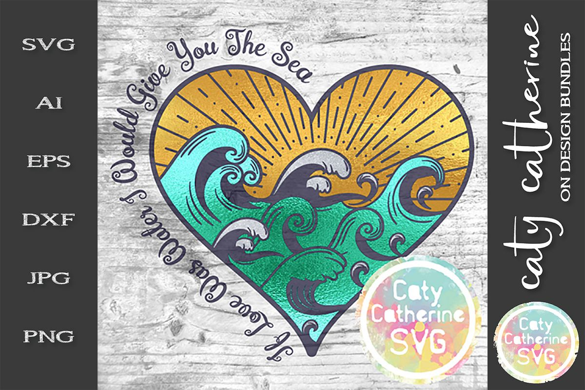 If I Love Was Water I Woul Give You The Sea SVG Cut File example image 1