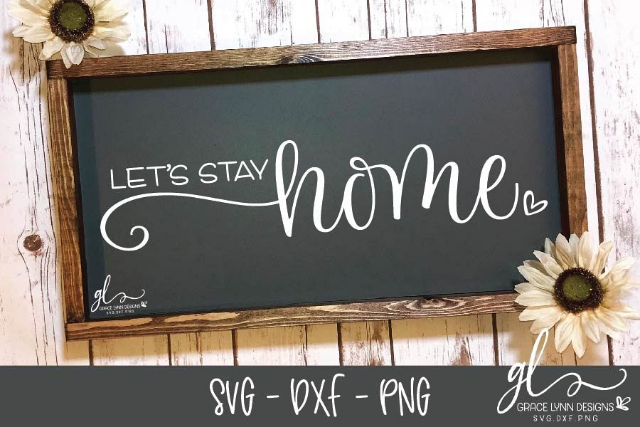 Let's Stay Home - Digital Cut File - SVG, DXF & PNG example image 1