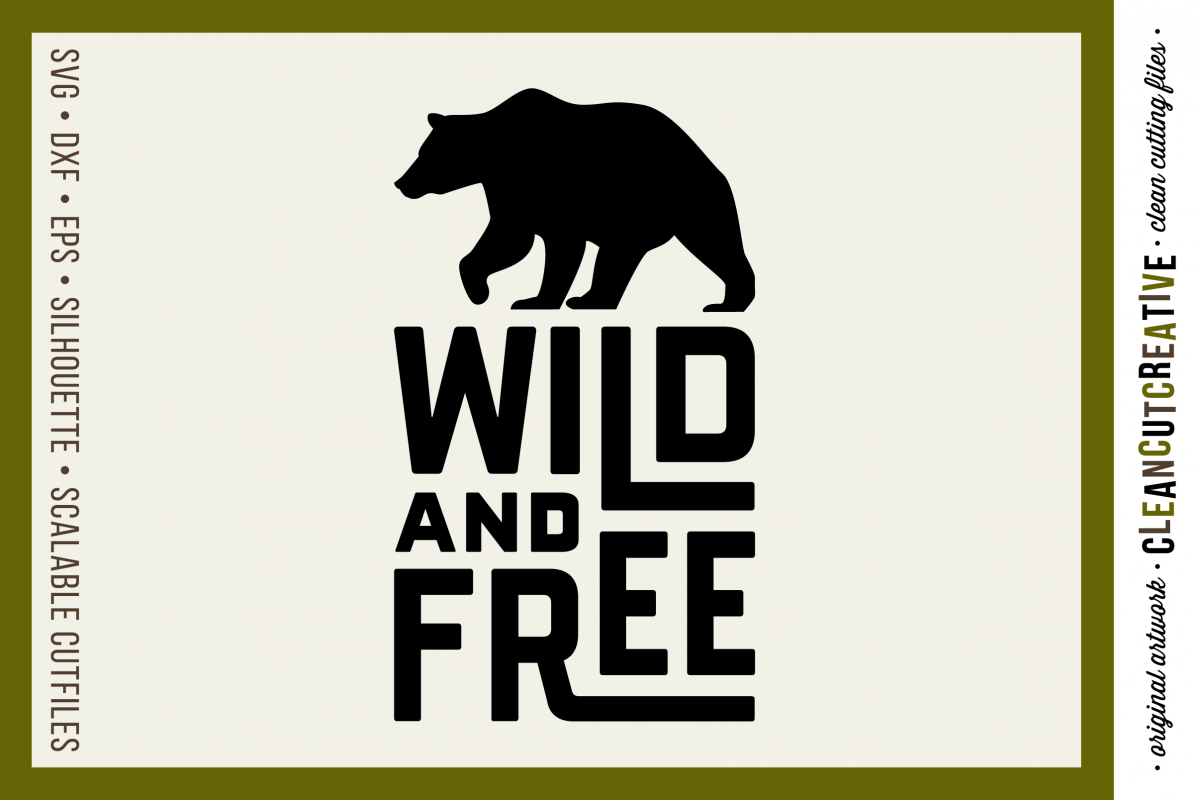 WILD AND FREE Quote with bear - SVG DXF EPS PNG- Cricut and Silhouette - clean cutting files example image 1