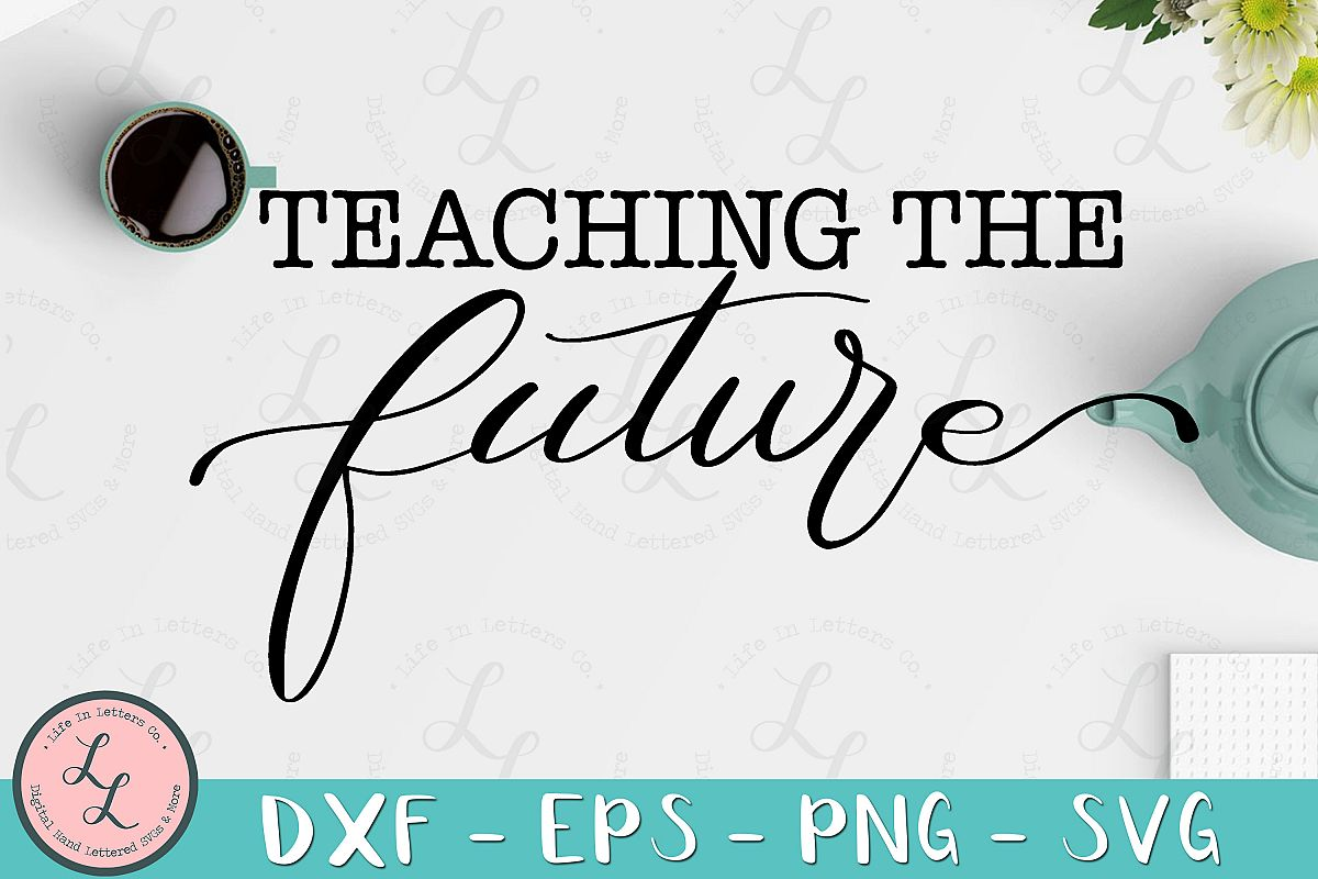 Teaching The Future - Cut File, SVG, PNG, EPS, DXF example image 1