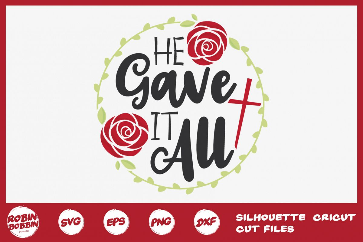 Easter svg, He Gave It All SVG, Christian Easter SVG example image 1