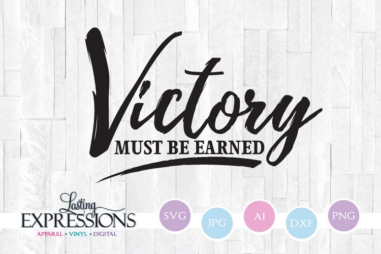 Victory must be earned // SVG Quote Design example image 1