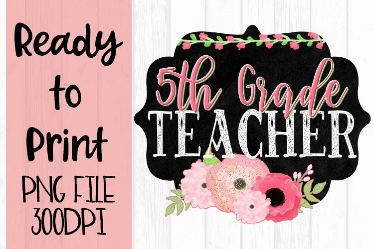 Fifth Grade Teacher Chalkboard and Flowers Ready to example image 1