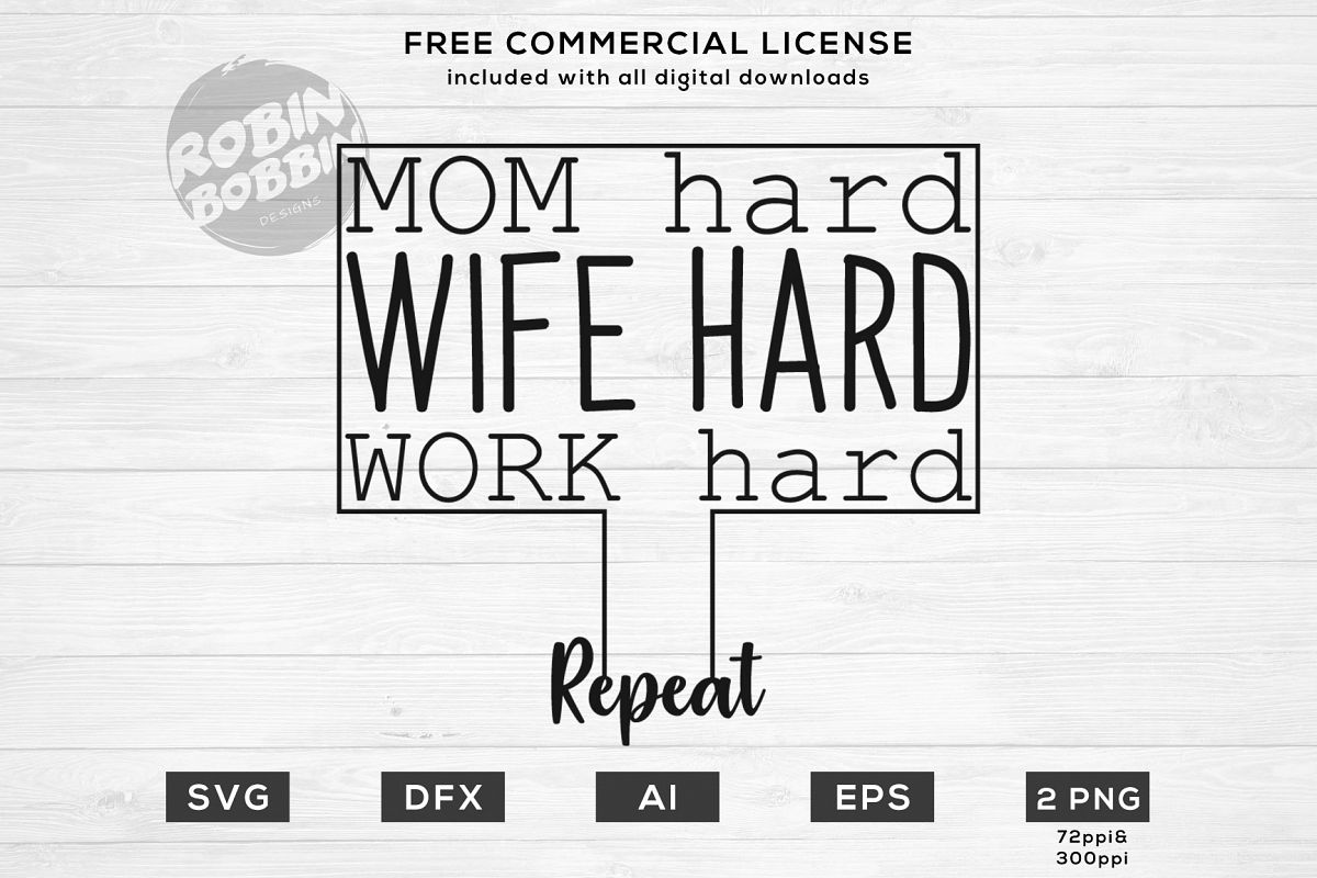 Mom Hard, Wife Hard, Work hard - Repeat Design for T-Shirt example image 1