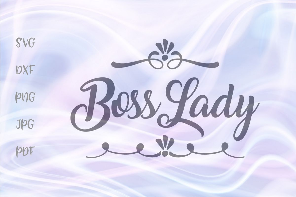 Boss Lady Cut File Svg Dxf Png Jpg Pdf
