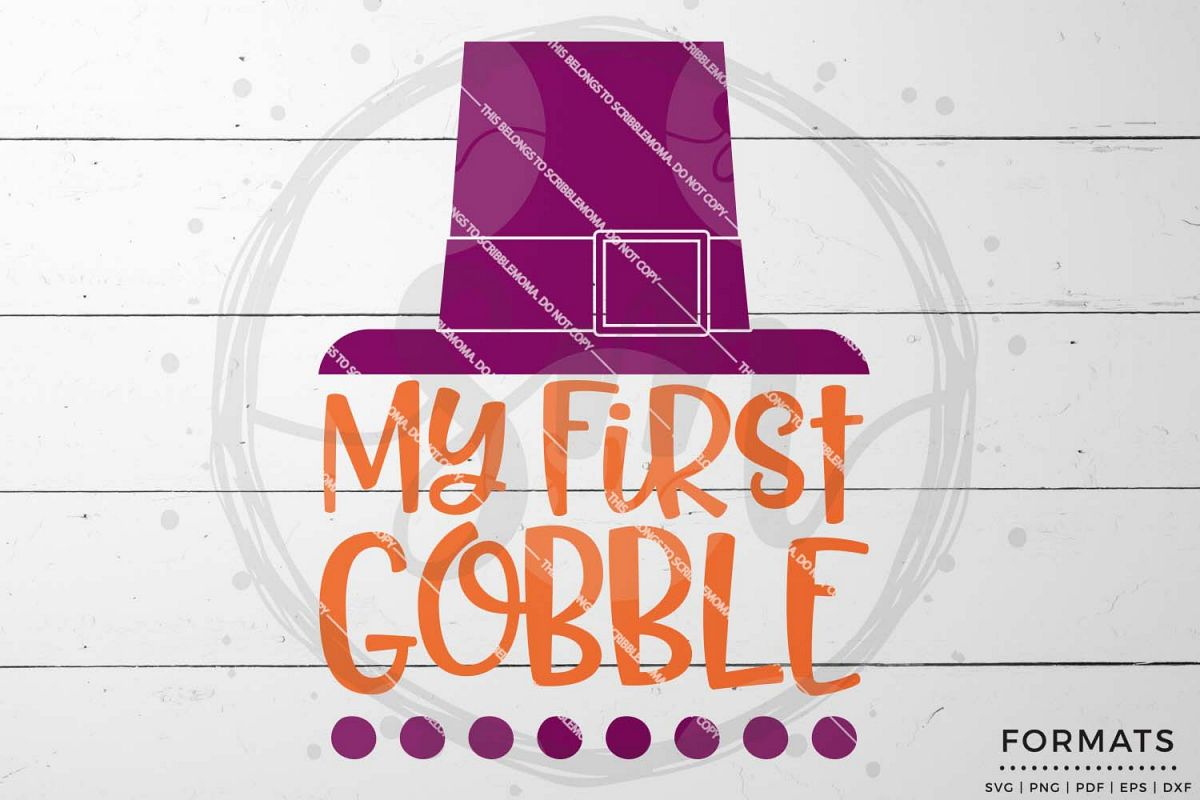 My First Gobble SVG - Thanksgiving svg example image 1