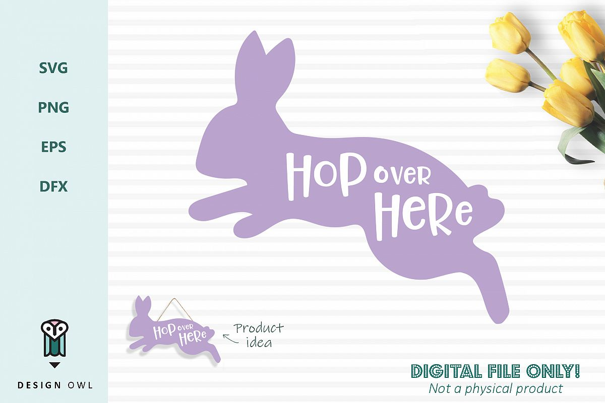 Hop over here bunny - Easter SVG cut file example image 1