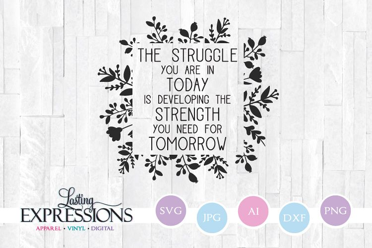 The struggles you are in today strength // SVG Quote example image 1