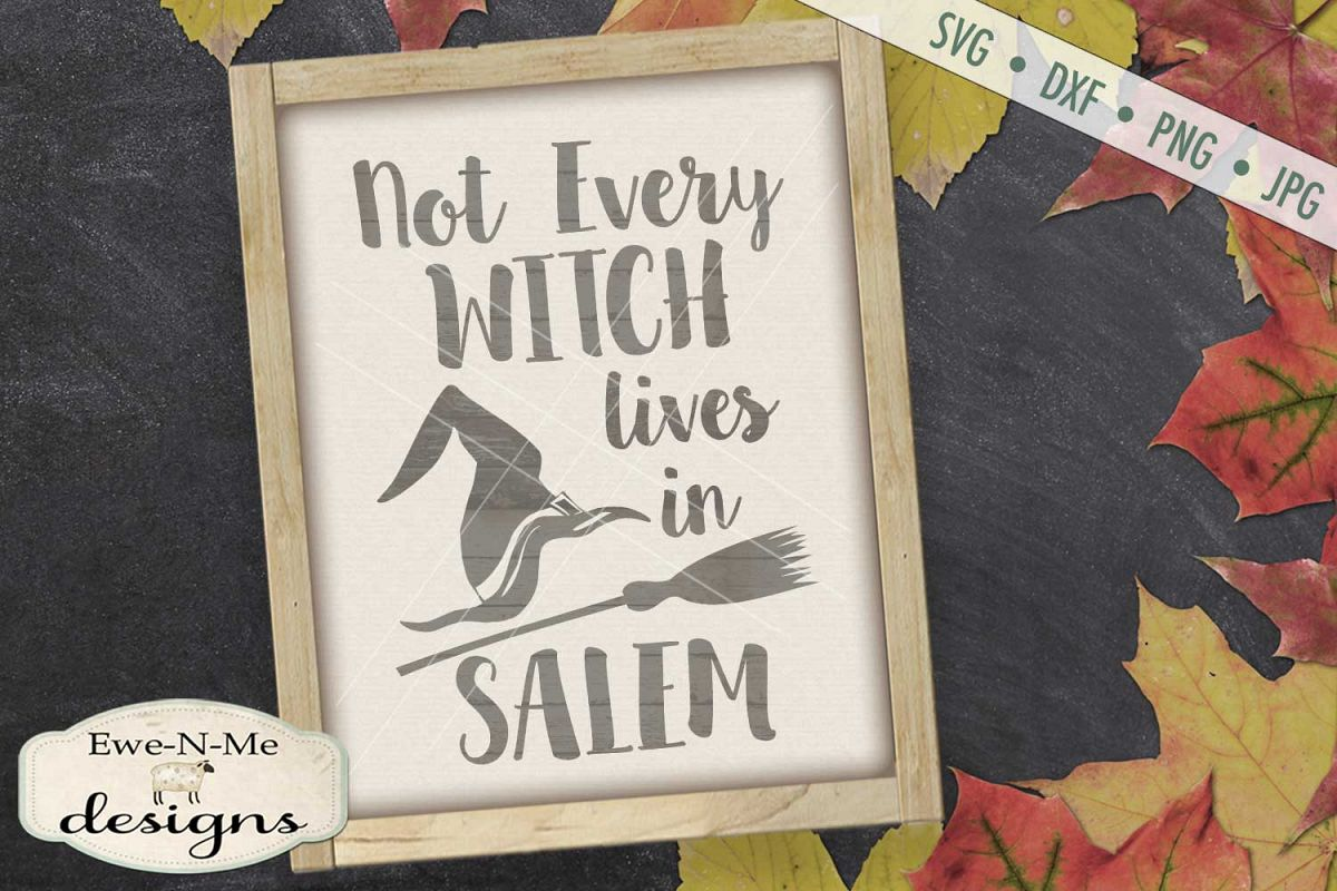 Not Every Witch Lives In Salem SVG DXF Files example image 1