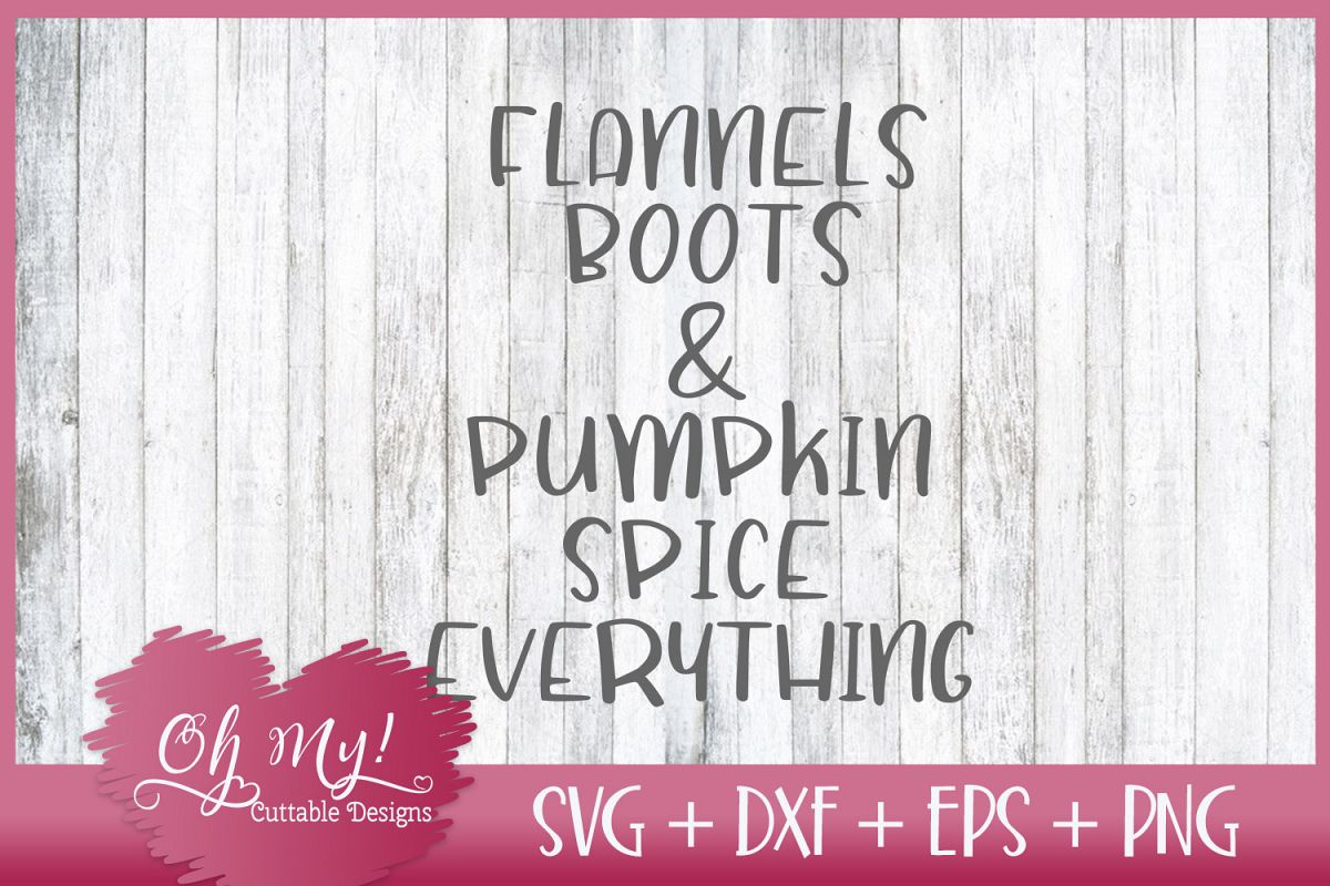 Flannels Boots and Pumkin Spice Everything - SVG DXF EPS PNG example image 1