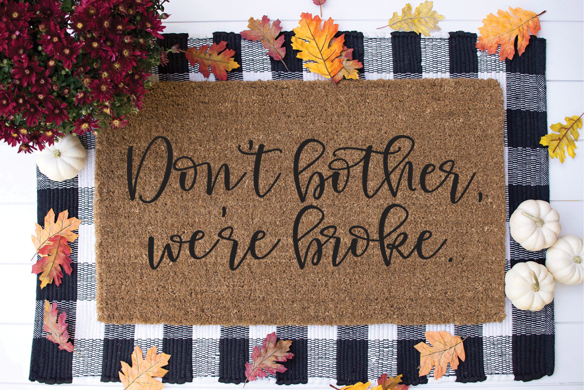 Funny Doormat SVG - Don't Bother We're Broke example image 1