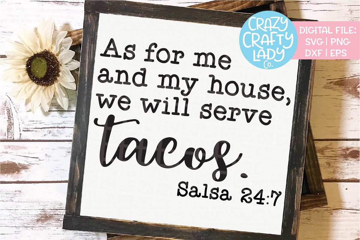 As for Me and My House Serve Tacos SVG DXF EPS PNG Cut File example image 1