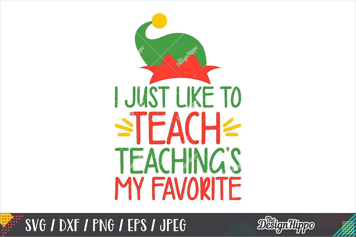 I Just Like To Teach Teaching's My Favorite SVG, Teacher SVG example image 1