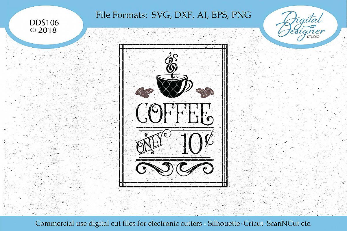 Vintage Coffee Only 10 Cents Svg Ai Eps Dxf Png Cut File