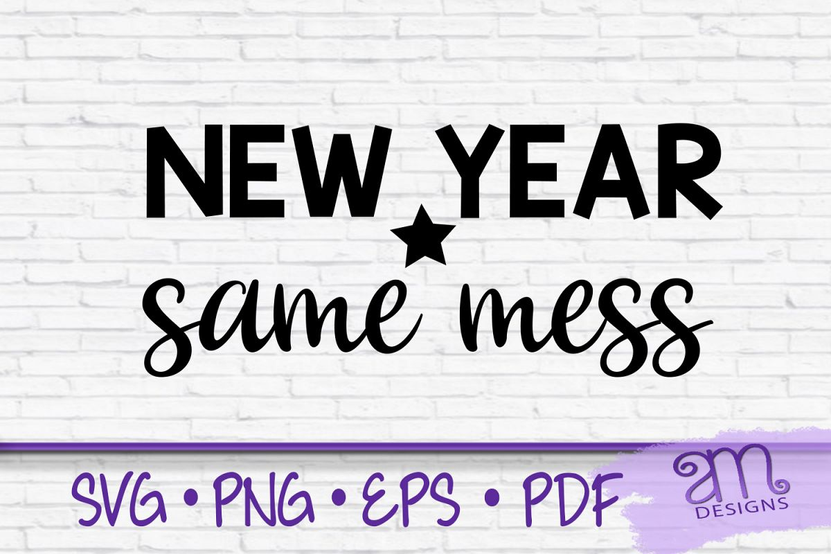 New Year Same Mess, New Year Svg, New Years svg, New Years example image 1