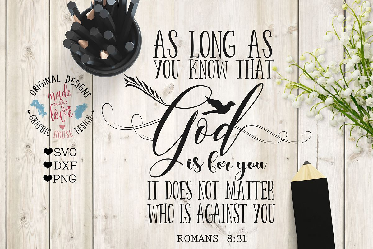 As long as you know that God is for you it does not matter who is against you Cutting File (SVG, DXF, PNG) example image 1