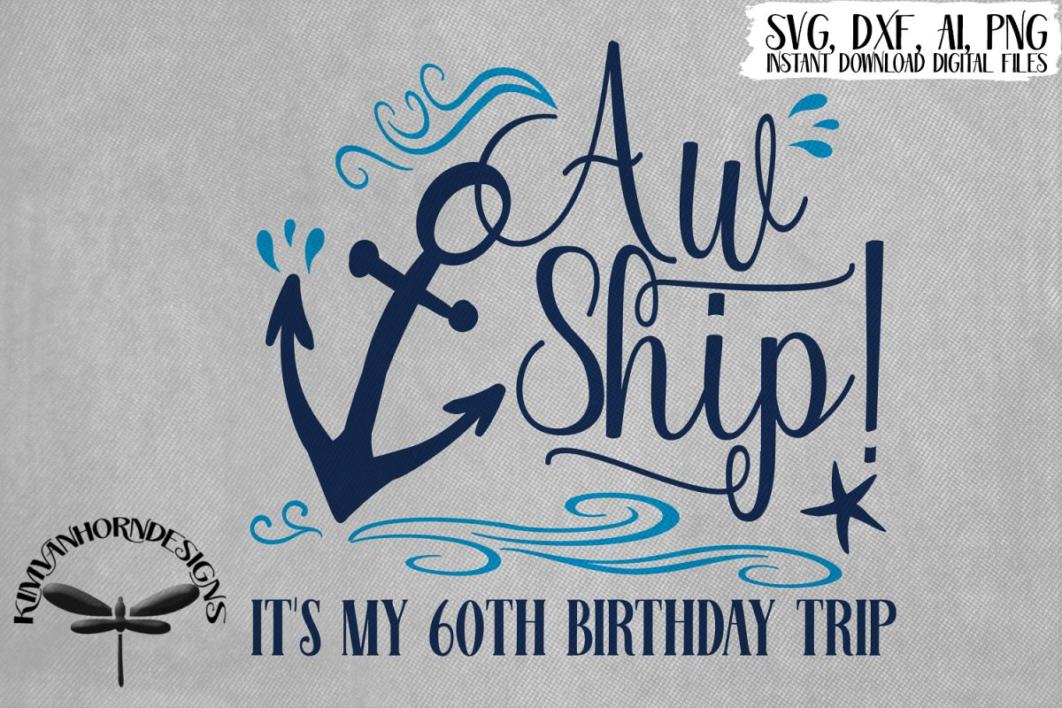 Aw Ship! It's My 60th Birthday Trip example image 1