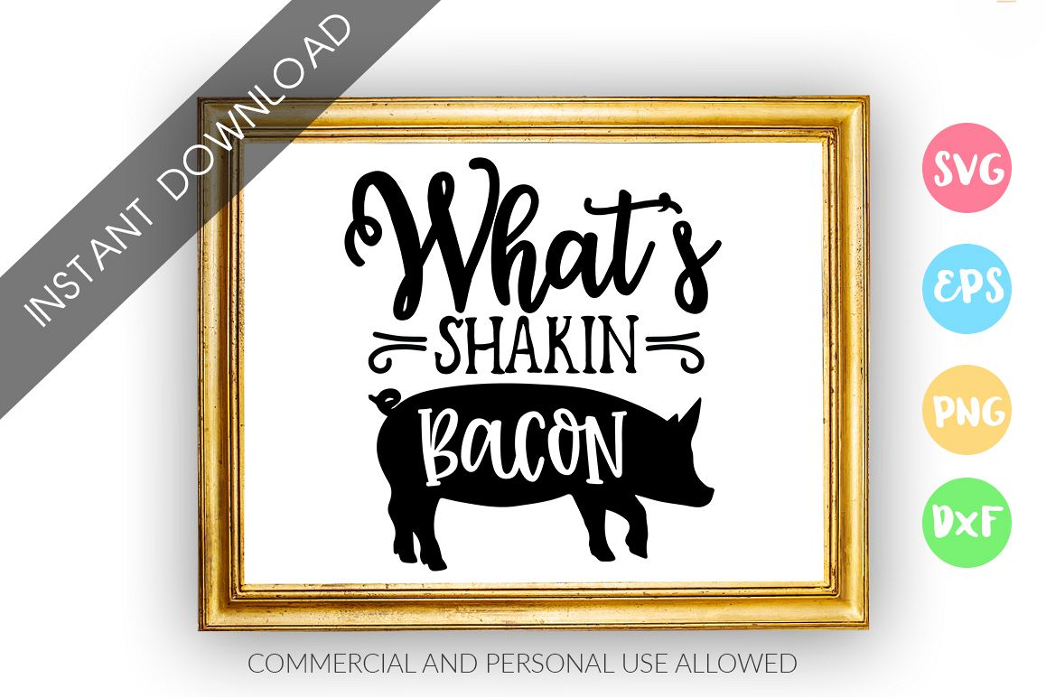 Whats shakin bacon SVG Design example image 1