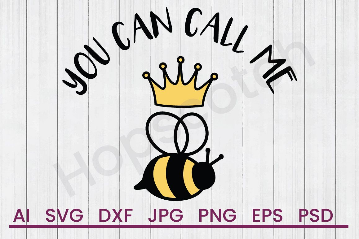 Queen Bee SVG, Call Me Queen SVG, DXF File, Cuttatable File example image 1