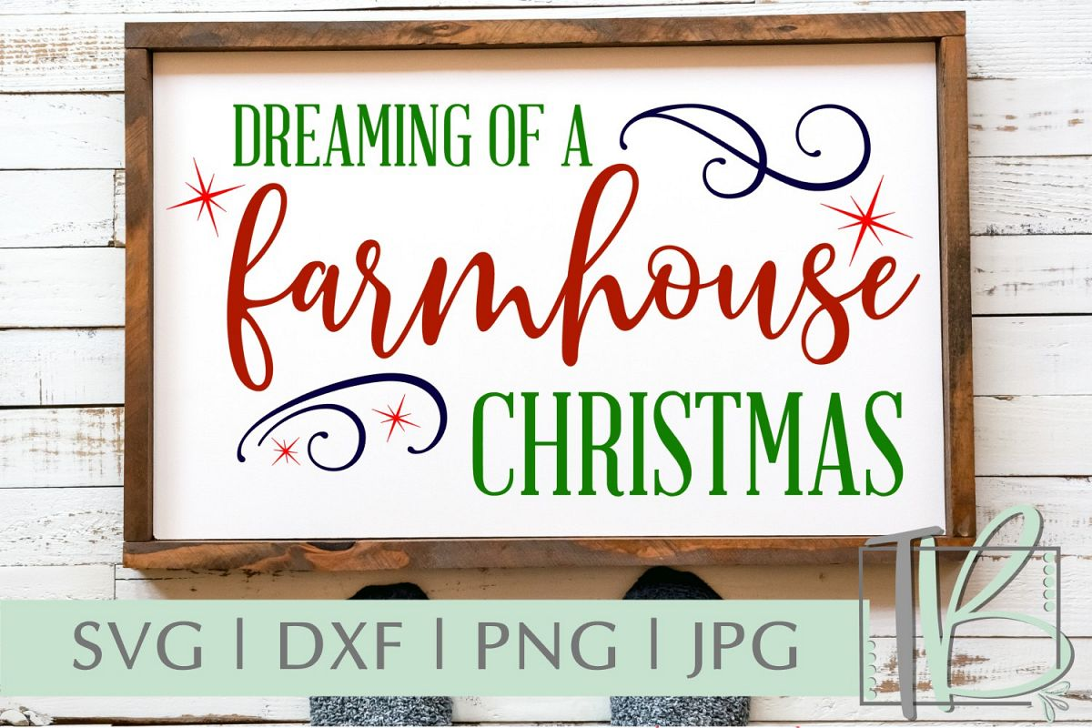 dreaming of a farmhouse christmas svg example image 1 - A Farmhouse Christmas