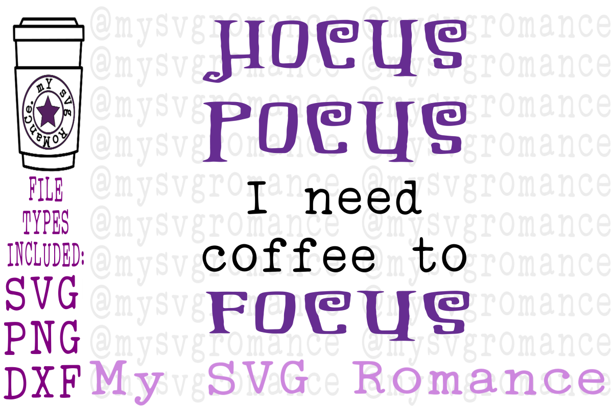 Hocus Pocus I Need Coffee To Focus SVG PNG DXF example image 1
