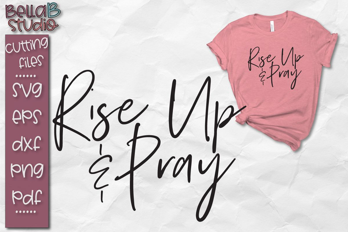 Rise Up and Pray SVG, Christian SVG File example image 1