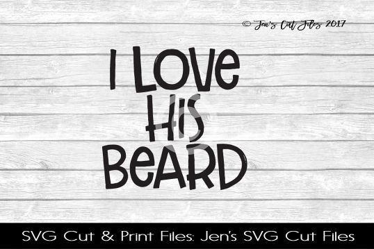 I Love His Beard SVG Cut File example image 1