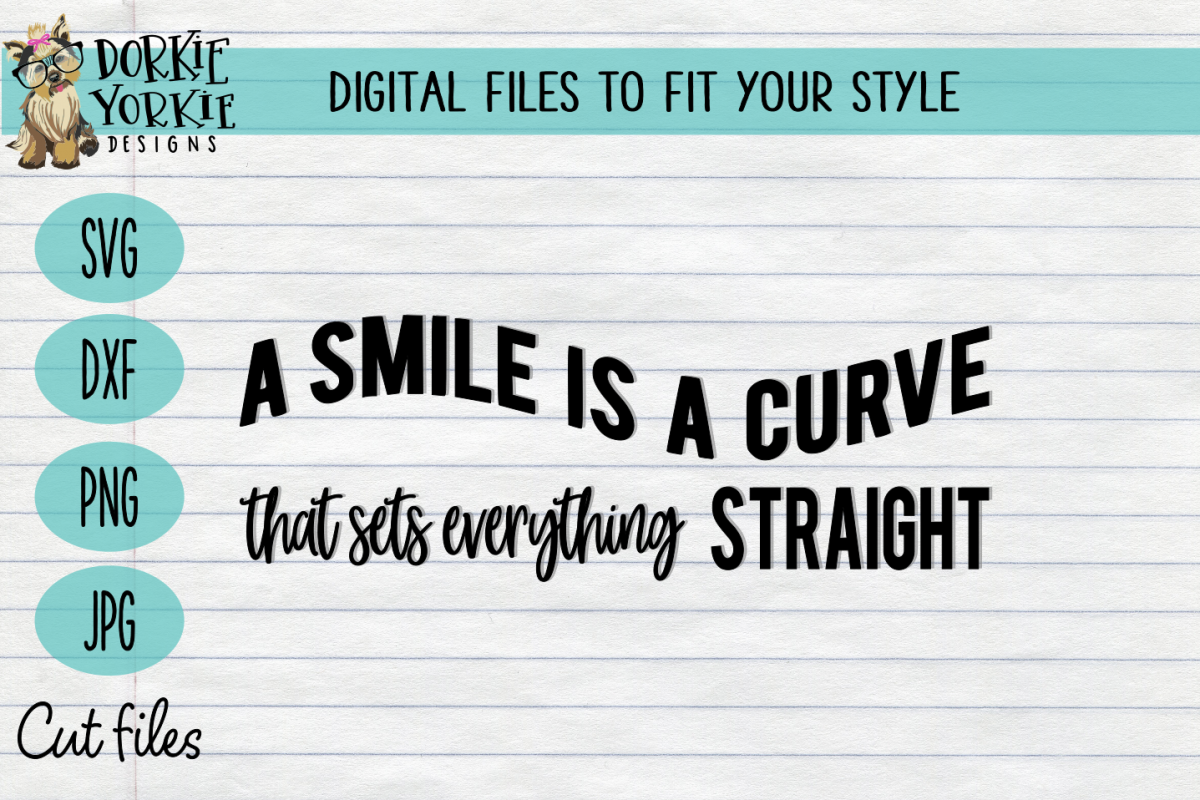 A Smile is a curve that sets everything straight - SVG Cut example image 1