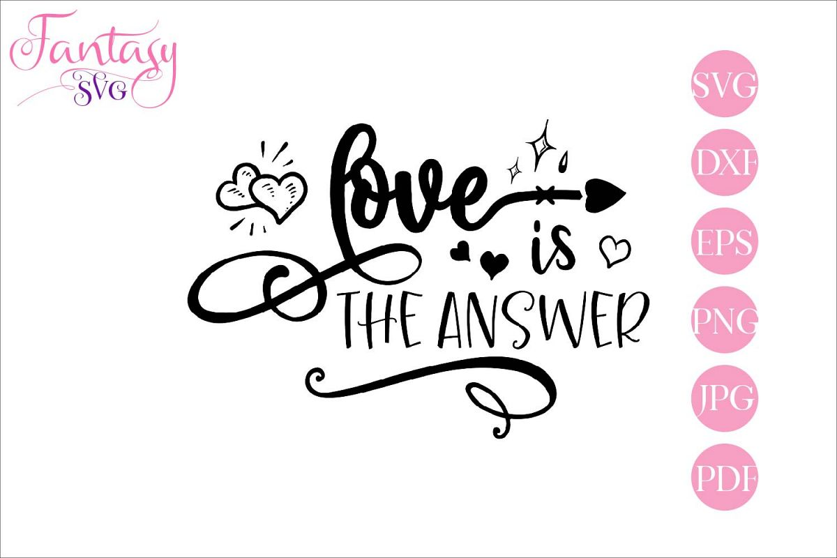 Love is the answer - svg cut file example image 1