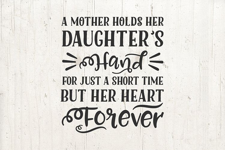 Mother Mom Daughter Sayings Quote svg - A mother holds her example image 1