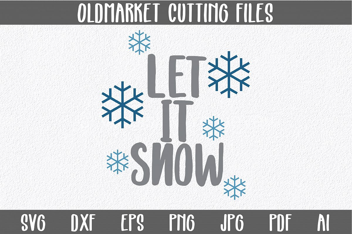 Let it Snow SVG Cut File - Christmas SVG example image 1
