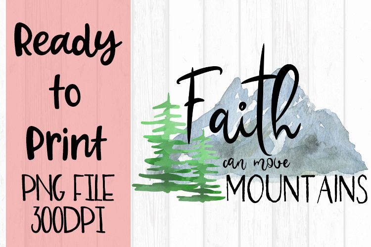 Faith Can Move Mountains Ready to Print example image 1