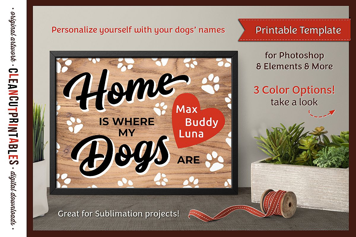 HOME WHERE MY DOGS ARE Printable Editable Photoshop TEMPLATE example image 1