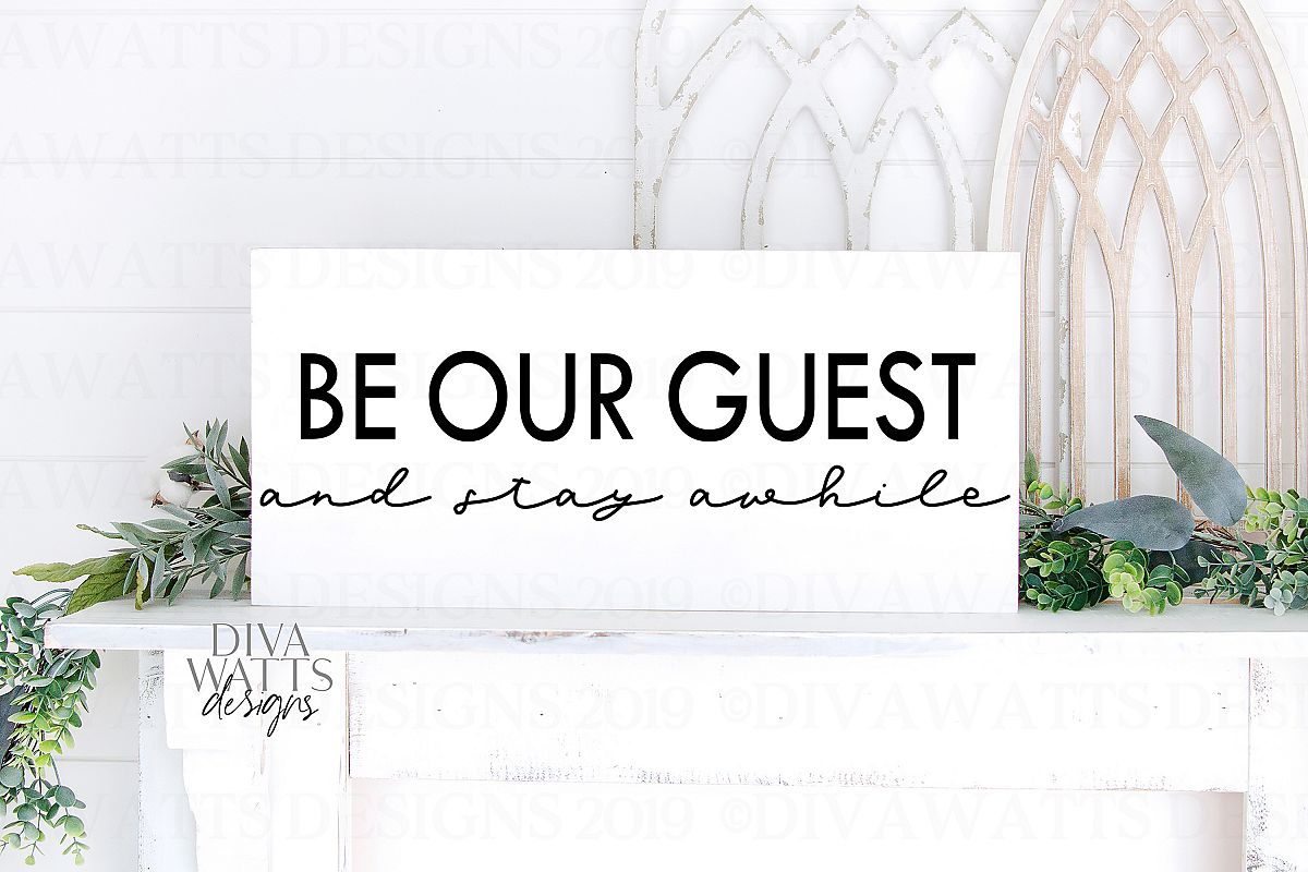 Be Our Guest and Stay Awhile - Farmhouse Cutting File SVG example image 1