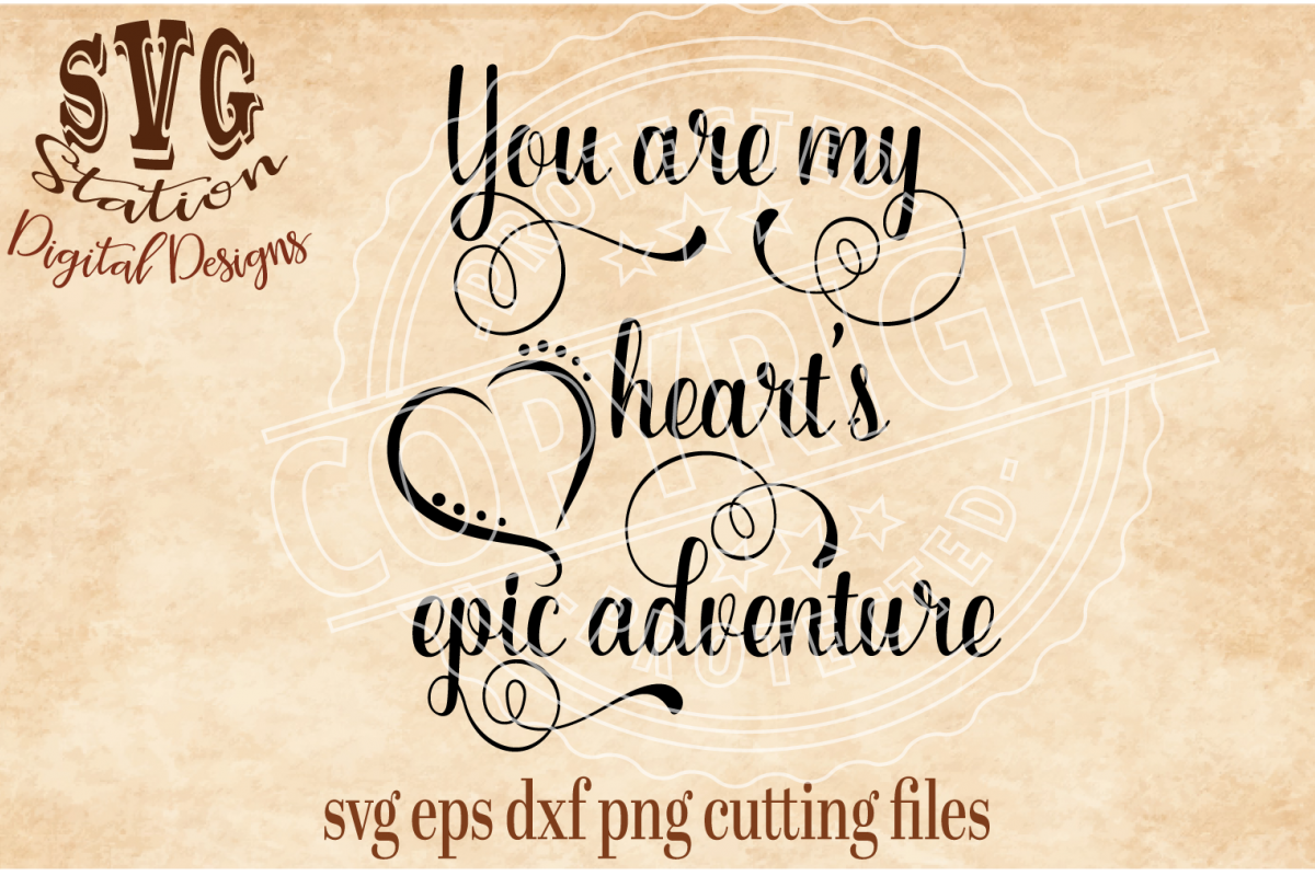 You Are My Hearts Epic Adventure Cut File example image 1