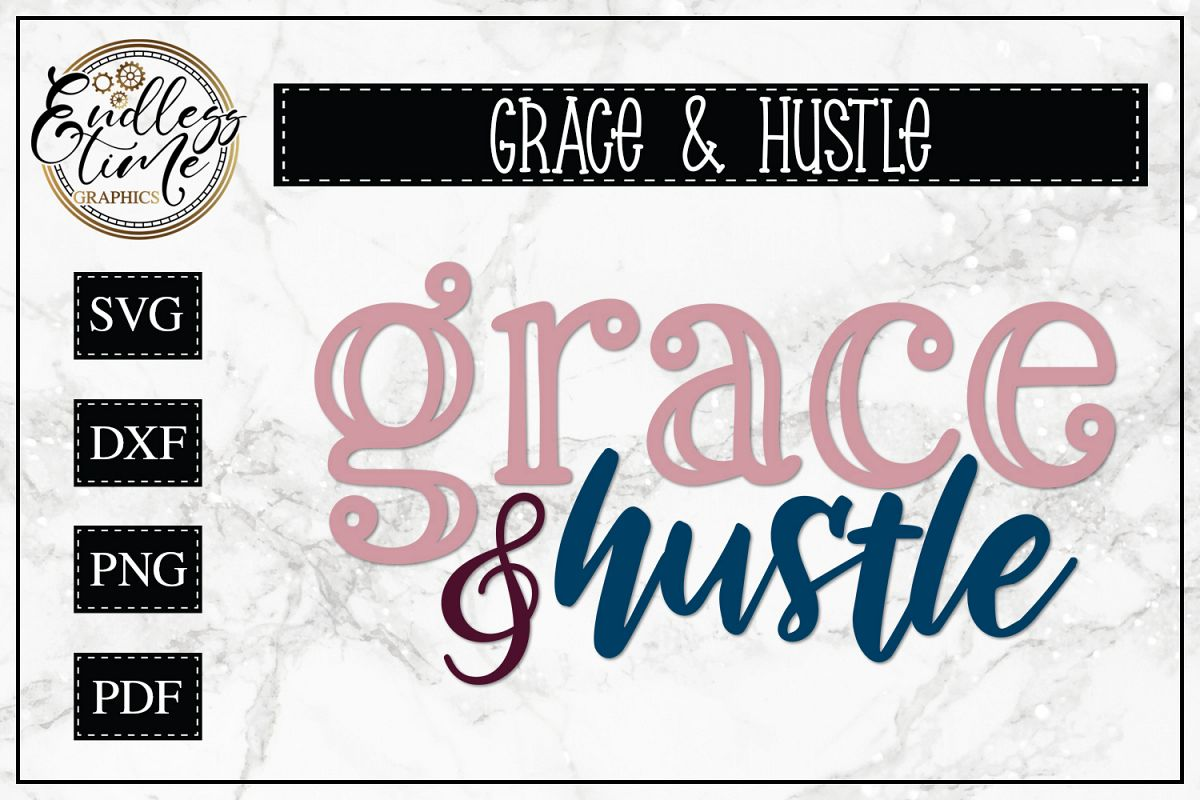 Grace and Hustle, An Inspirational SVG Cut File for Crafters example image 1