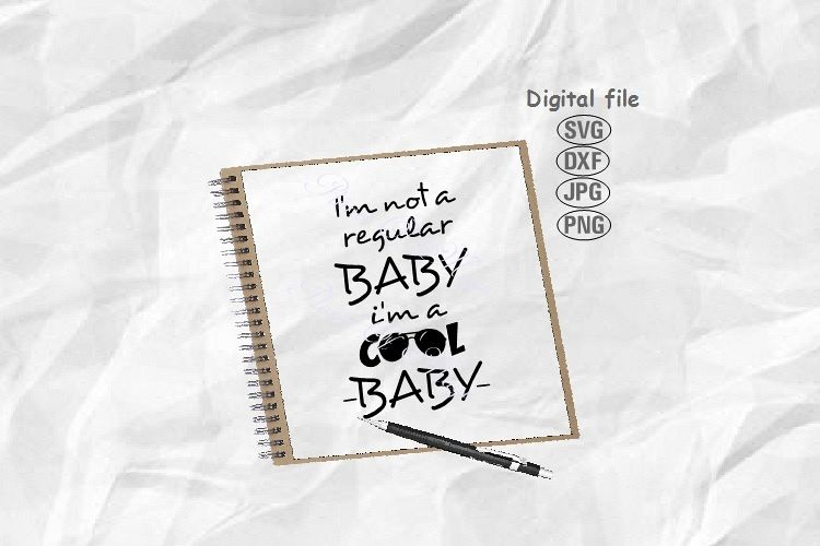 Baby Svg, I'm Not Regular Baby I'm A Cool Baby Svg example image 1