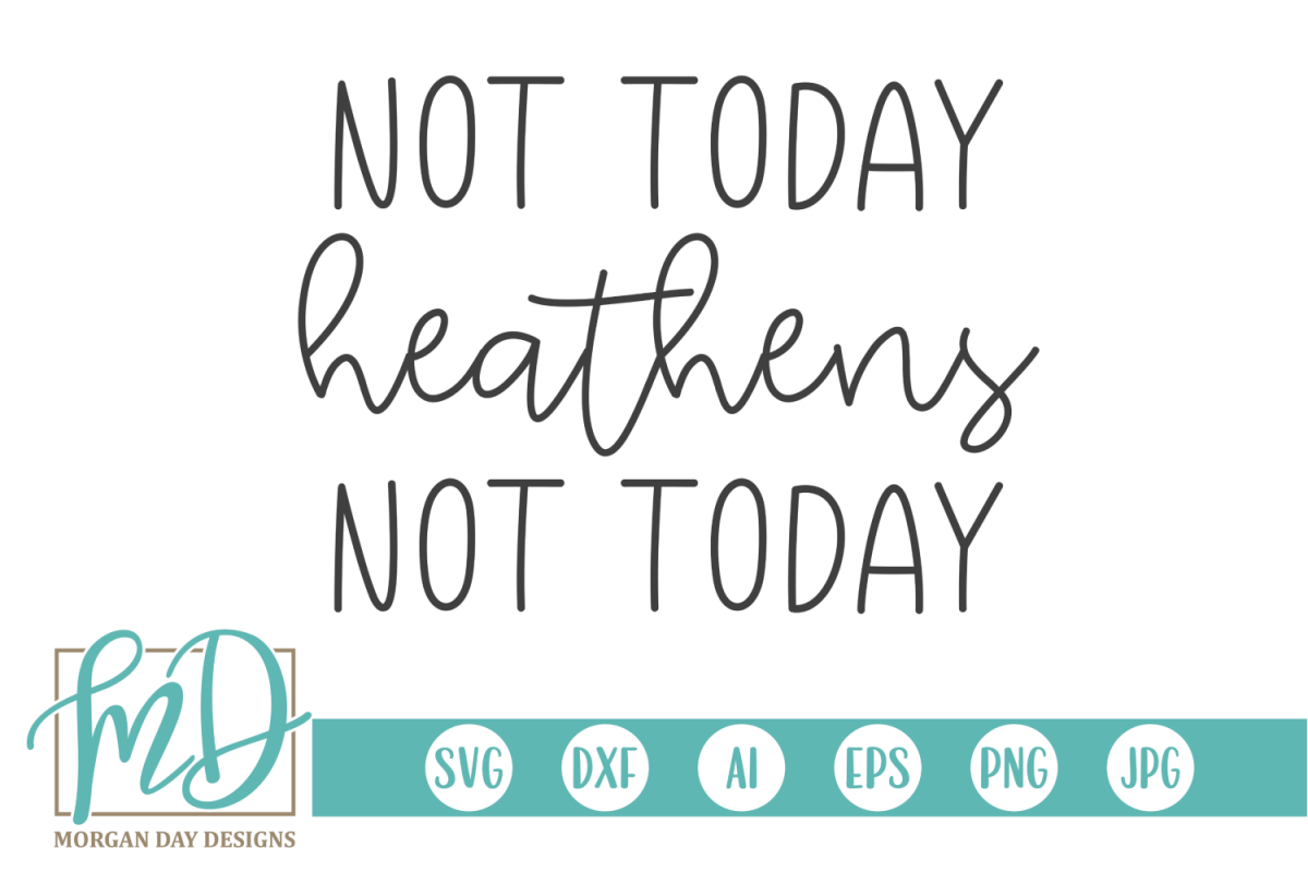 Chaos - Mom - Not Today Heathens Not Today SVG example image 1