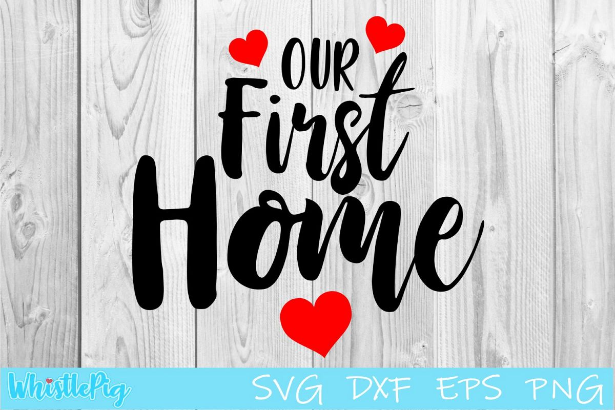 Our First Home SVG DXF EPS Heart SVG Housewarming SVG example image 1