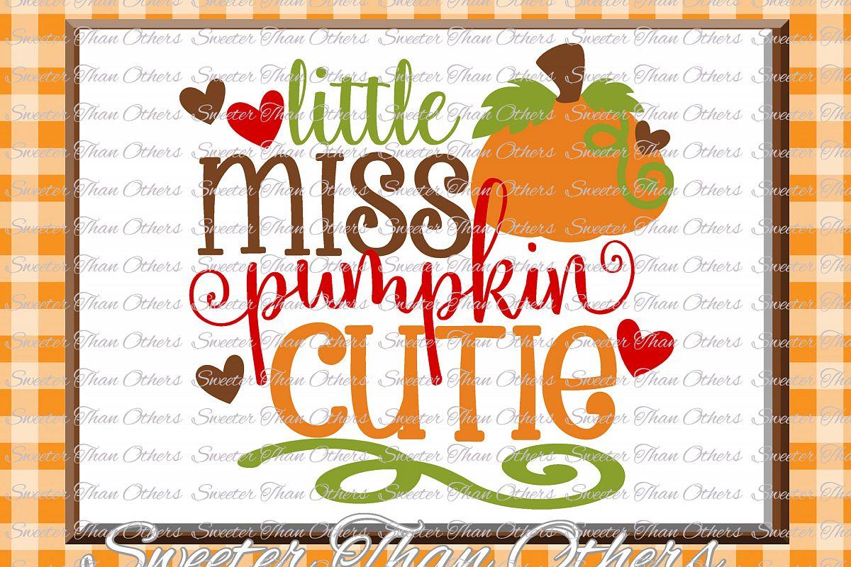 Fall SVG, Little Miss Pumpkin Cutie svg, Thanksgiving Svg example image 1