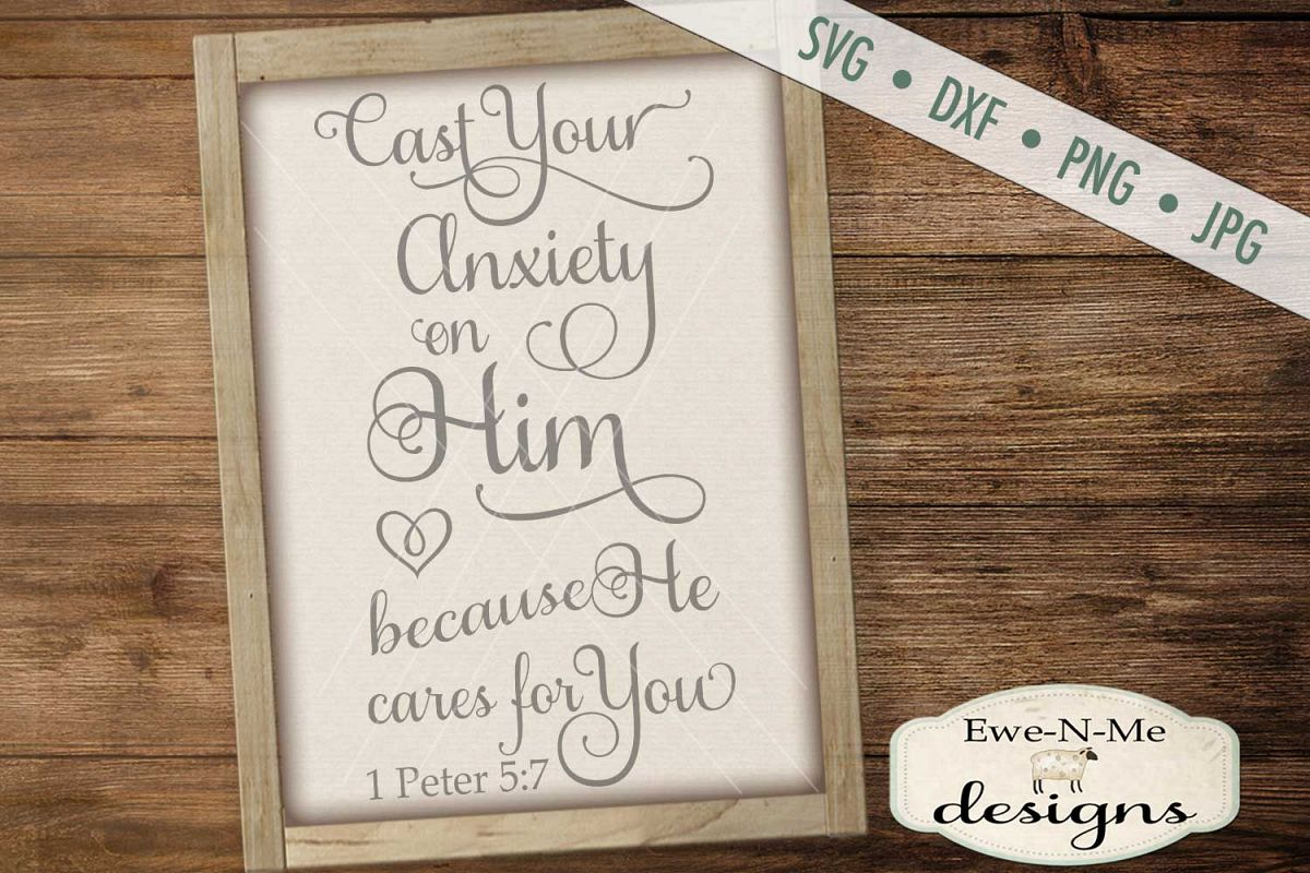 Cast Your Anxiety on Him 1 Peter 5 7 SVG DXF Cut File example image 1