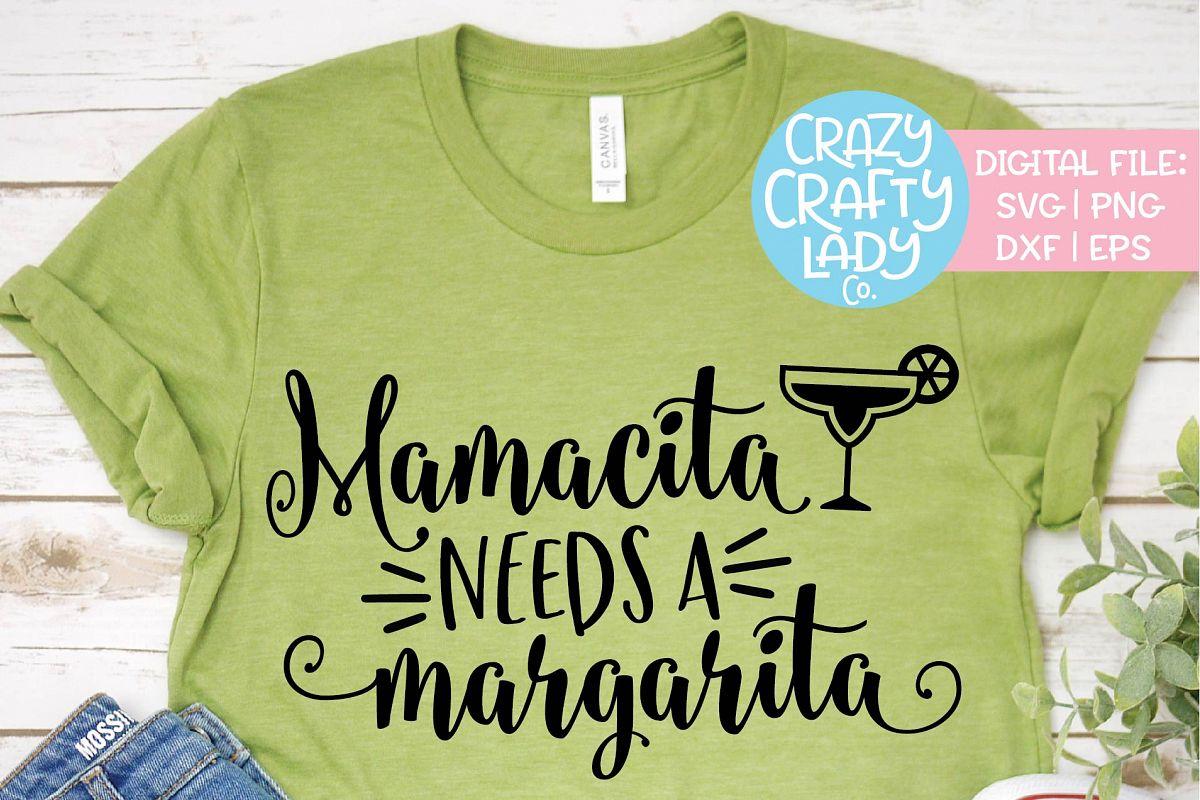 Mamacita Needs a Margarita SVG DXF EPS PNG Cut File example image 1