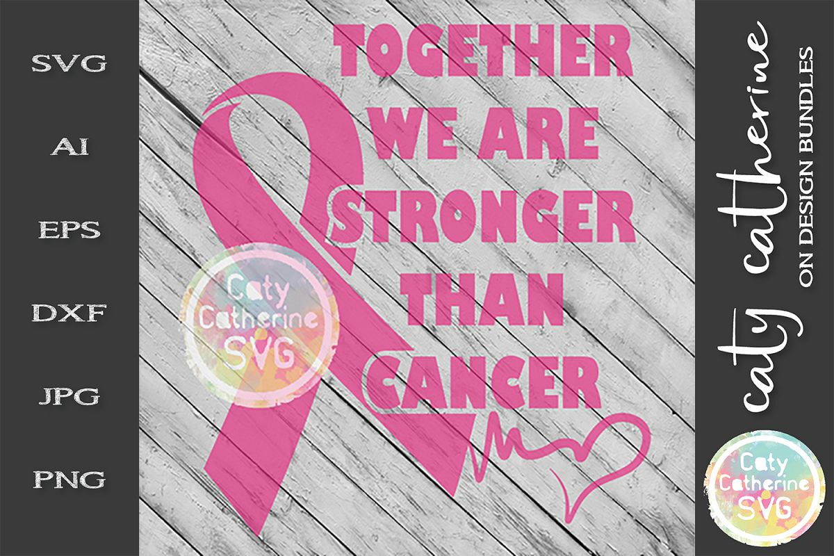 Together We Are Stronger Than Cancer SVG Cut File example image 1