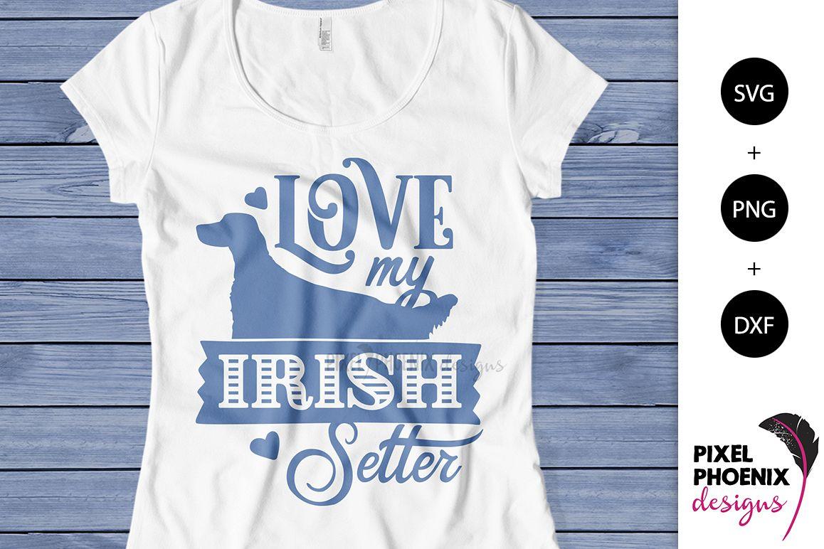 Love My Irish Setter SVG example image 1