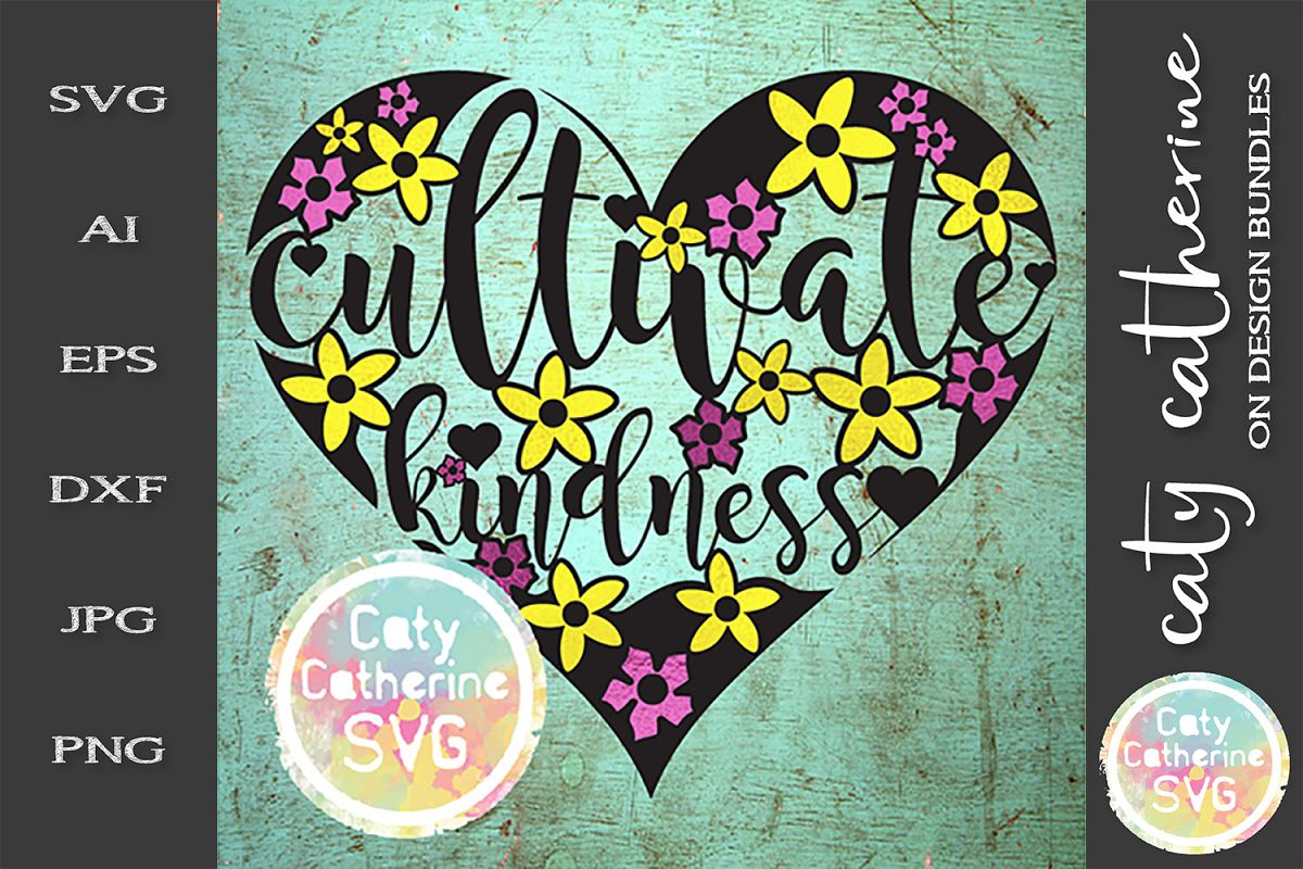 Cultivate Kindness SVG Cut File example image 1