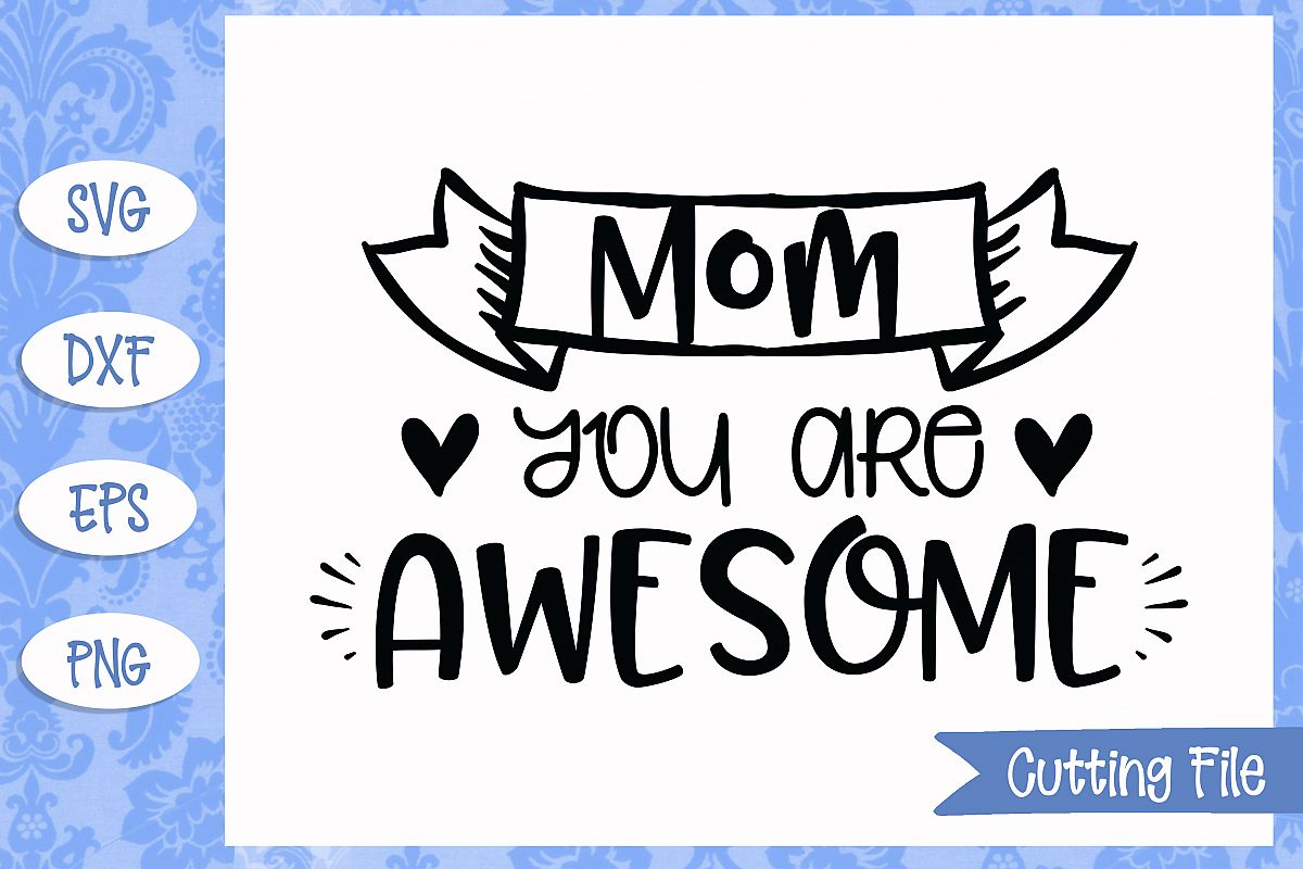 Mom you are awesome SVG File example image 1
