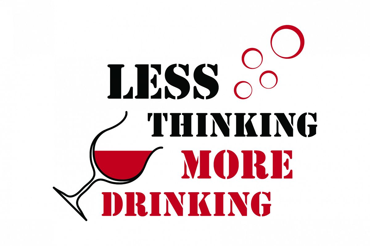 Less thinking, more drinking example image 1