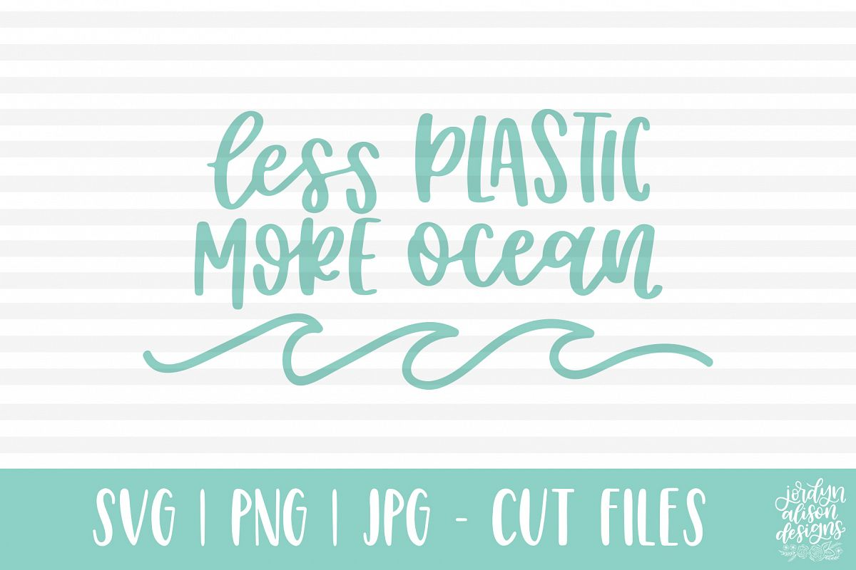Less Plastic More Ocean, Hand Lettered SVG Cut File example image 1